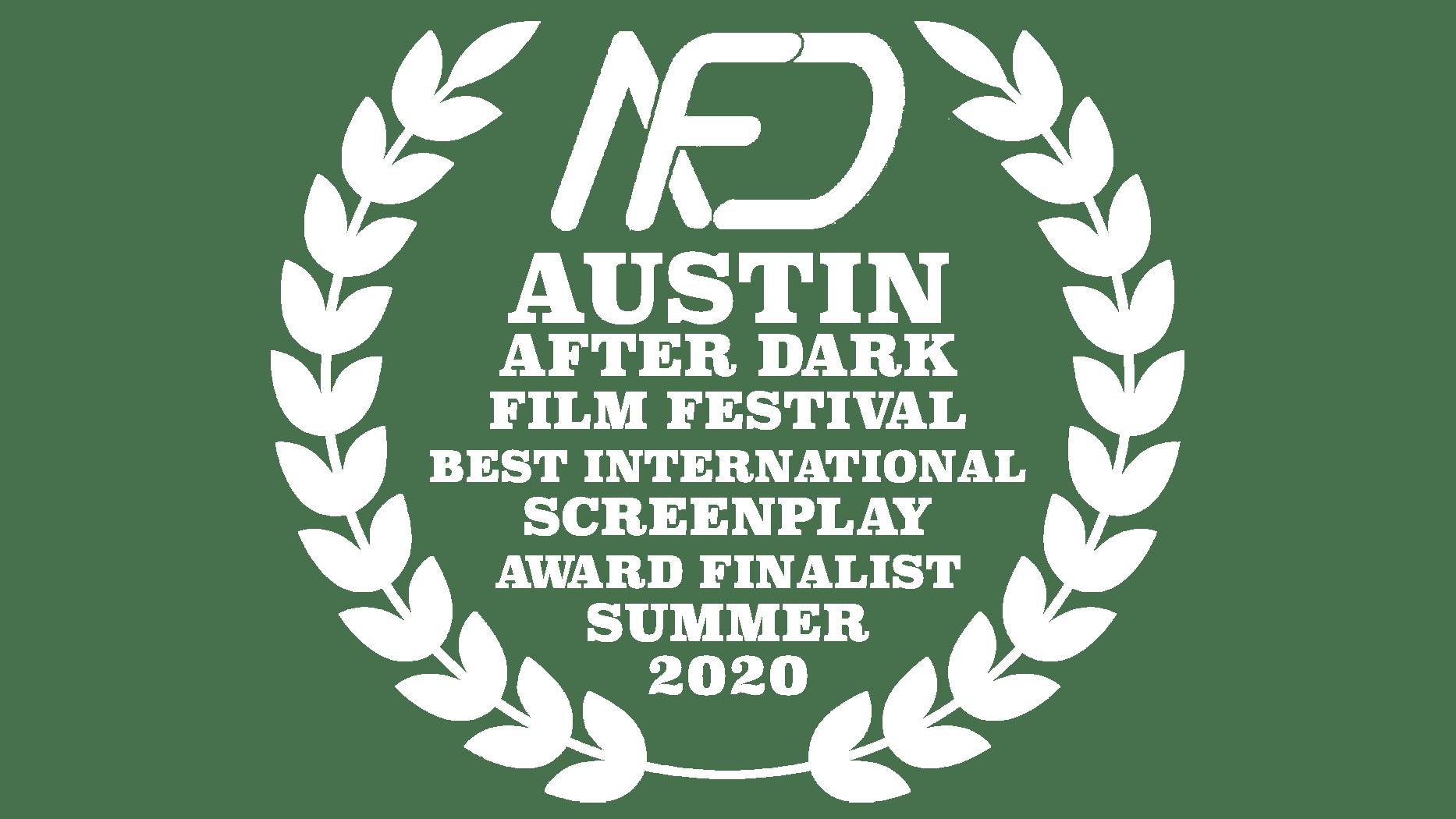 Best International Screenplay Finalist Austin After Dark Film Festival Summer 2020
