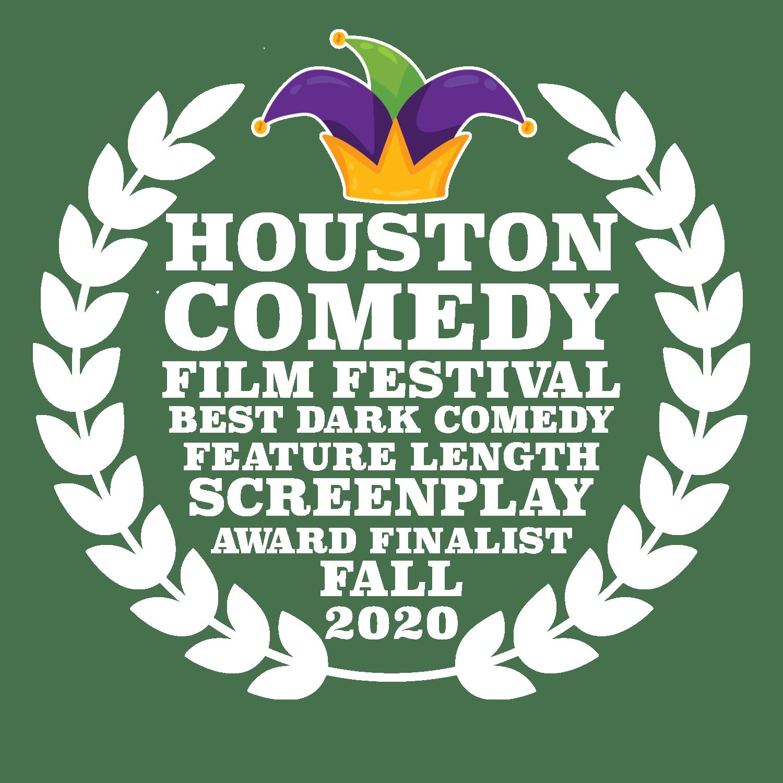 Best Dark Comedy Feature Length Screenplay Finalist Houston Comedy Film Festival Fall 2020
