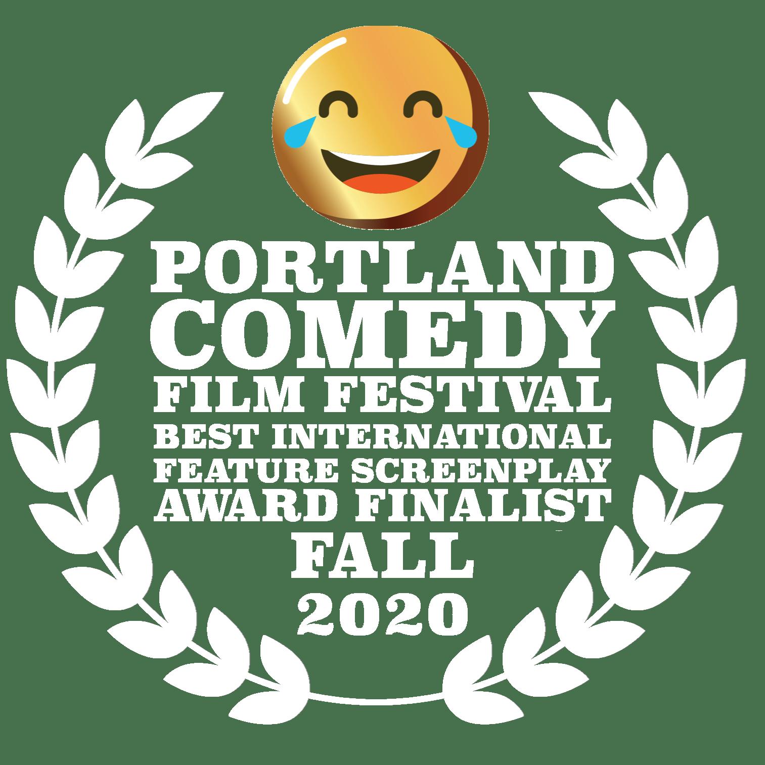 Best International Feature Screenplay Award Finalist Portland Comedy Film Festival Fall 2020